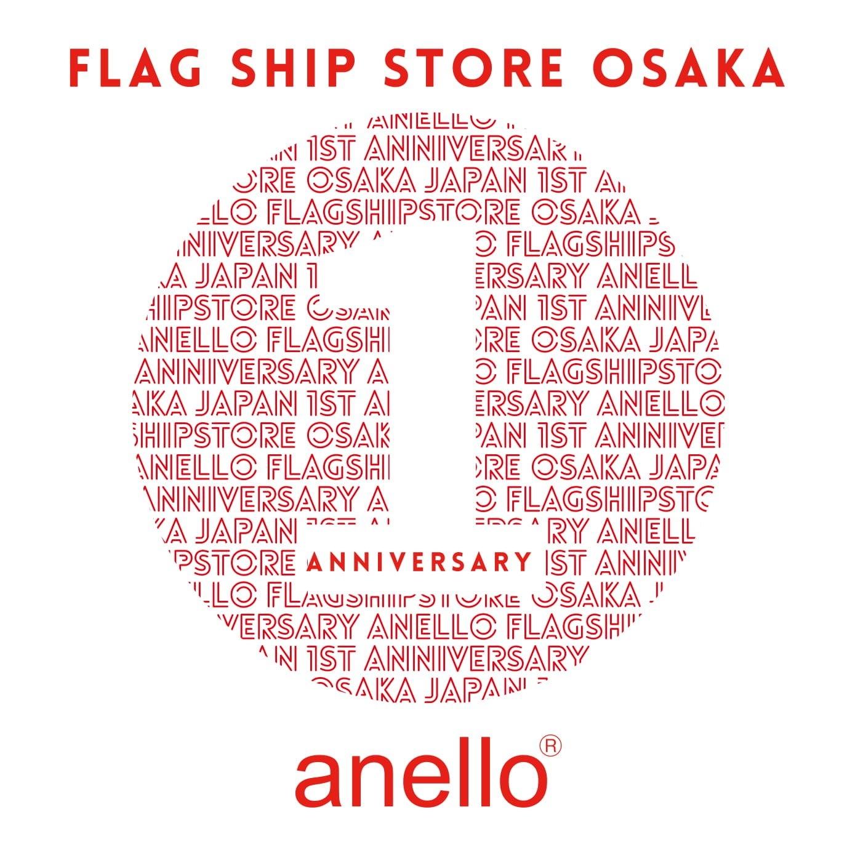 【anello® FLAGSHIP STORE OSAKA】1周年!!